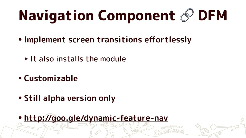 Navigation Component  DFM •Implement screen tra...