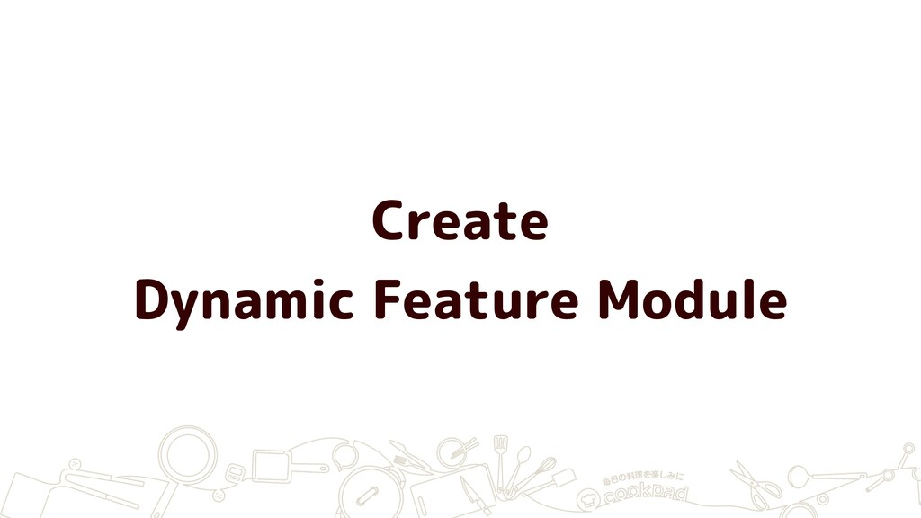 Create Dynamic Feature Module