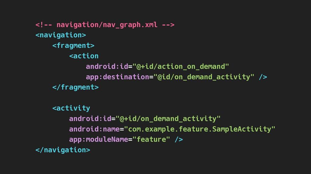 <!-- navigation/nav_graph.xml --> <navigation> ...
