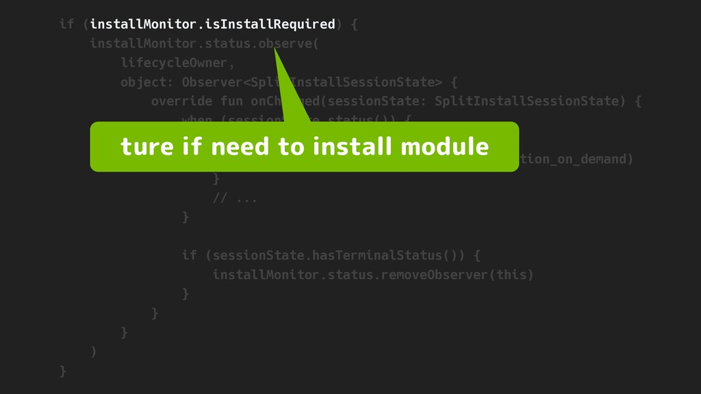 if (installMonitor.isInstallRequired) { install...