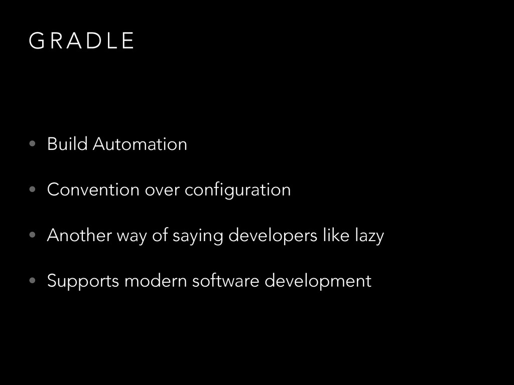 G R A D L E • Build Automation • Convention ove...