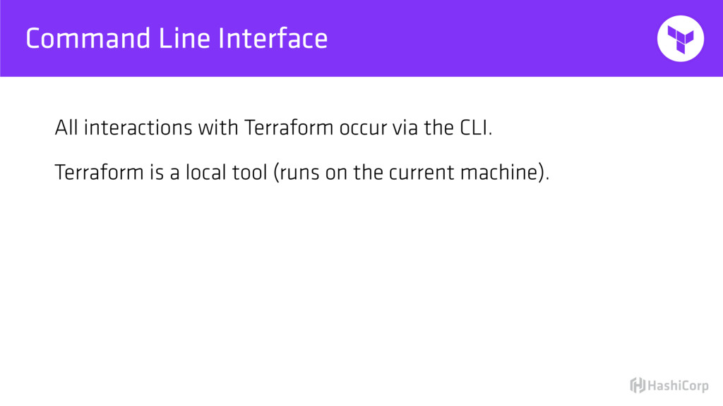 Command Line Interface All interactions with Te...