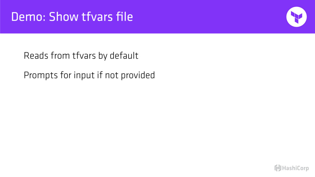 Demo: Show tfvars file Reads from tfvars by defa...