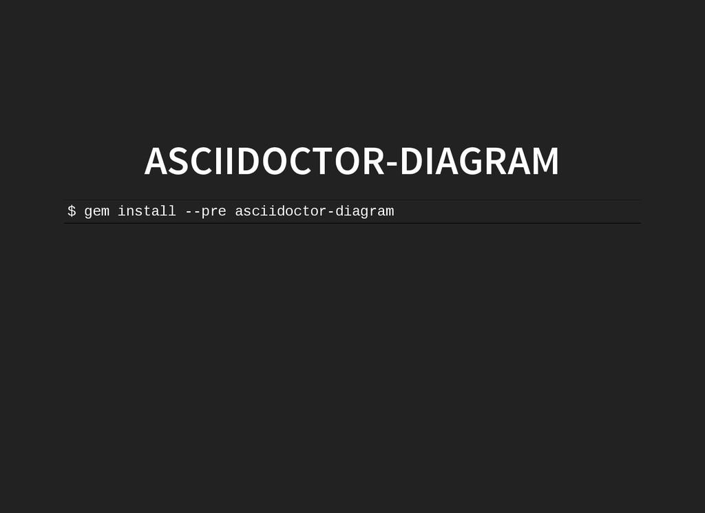 ASCIIDOCTOR-DIAGRAM $ g e m i n s t a l l   p...