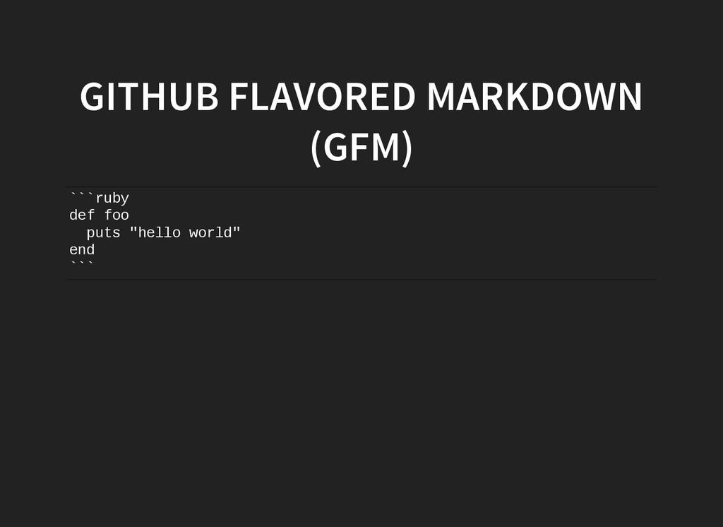 GITHUB FLAVORED MARKDOWN (GFM) ` ` ` r u b y d ...