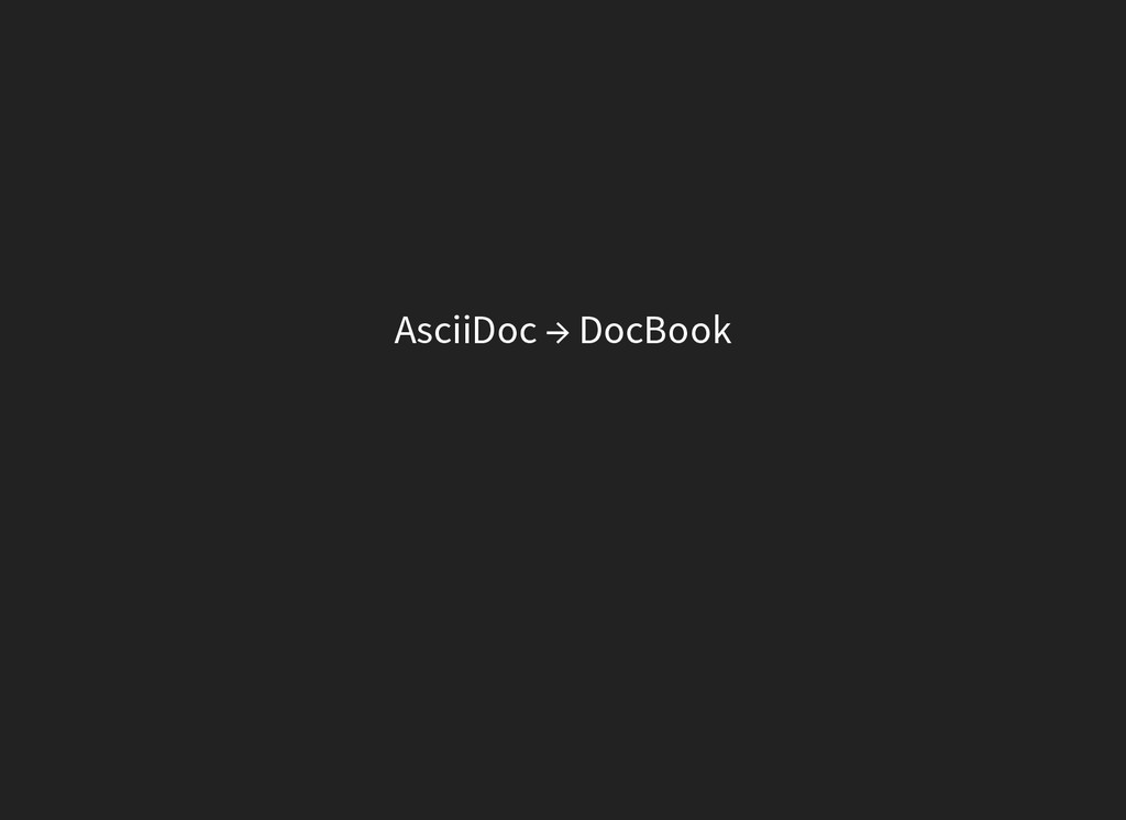 AsciiDoc → DocBook