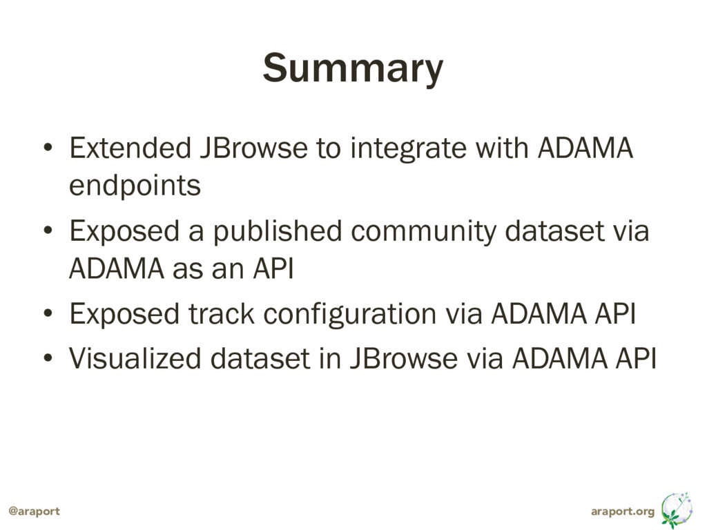 araport.org @araport Summary • Extended JBrowse...