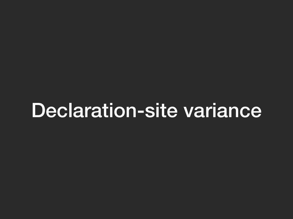 Declaration-site variance
