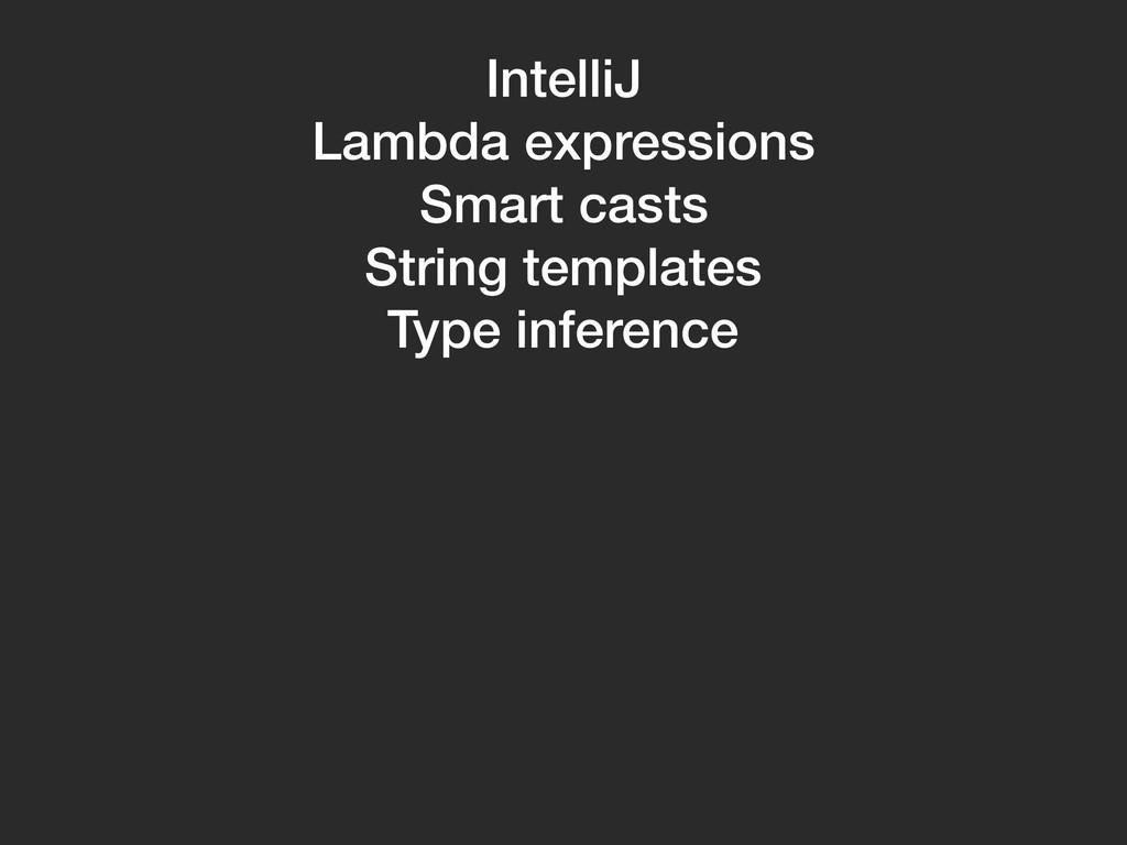 IntelliJ Lambda expressions Smart casts String ...
