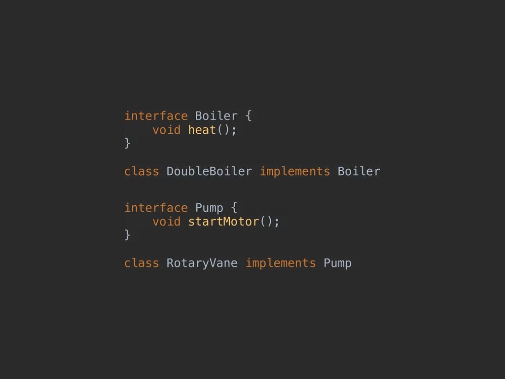 interface Pump { void startMotor(); } class Rot...