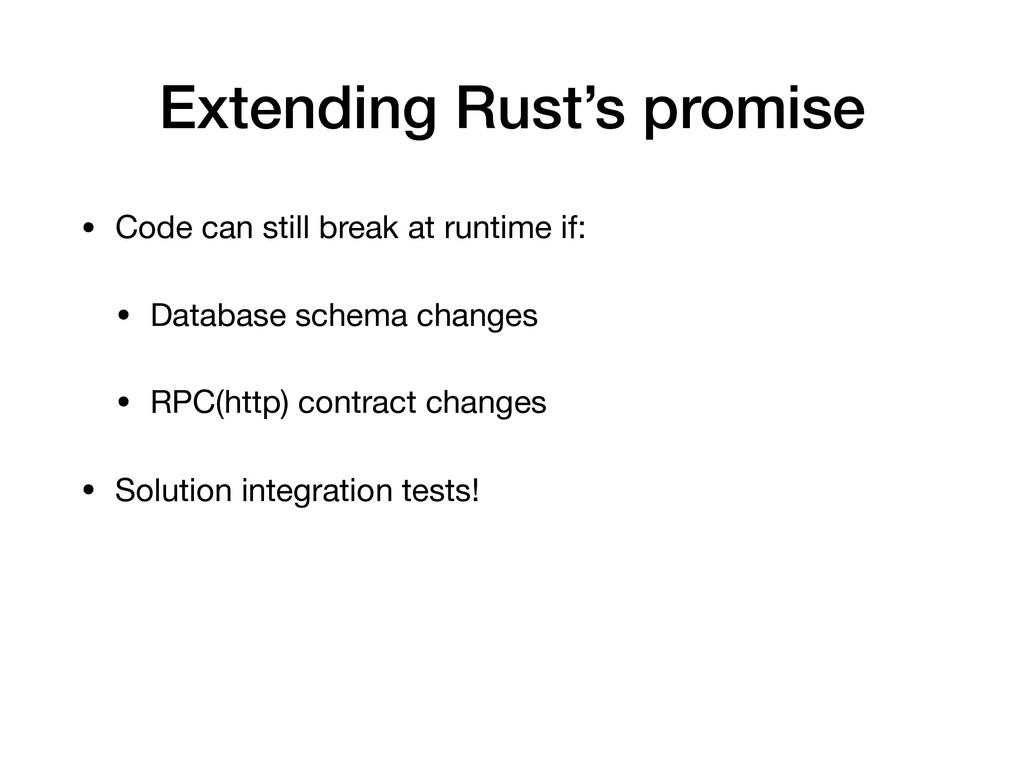Extending Rust's promise • Code can still break...