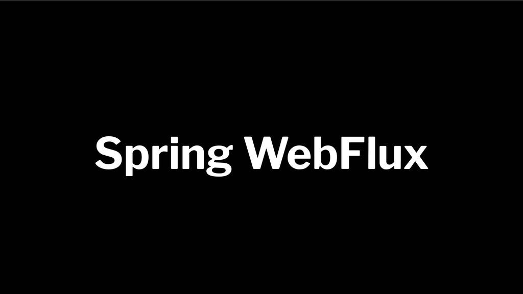 Spring Framework 20+ Spring WebFlux