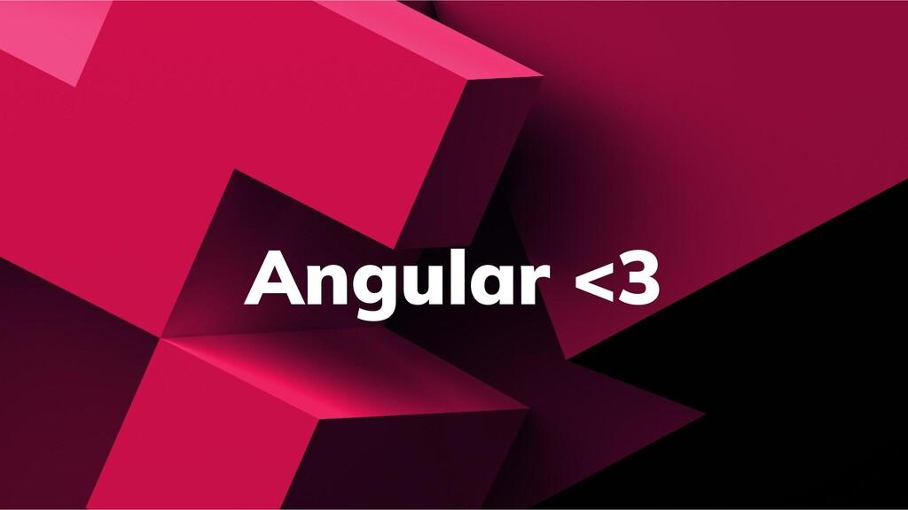 Angular <3