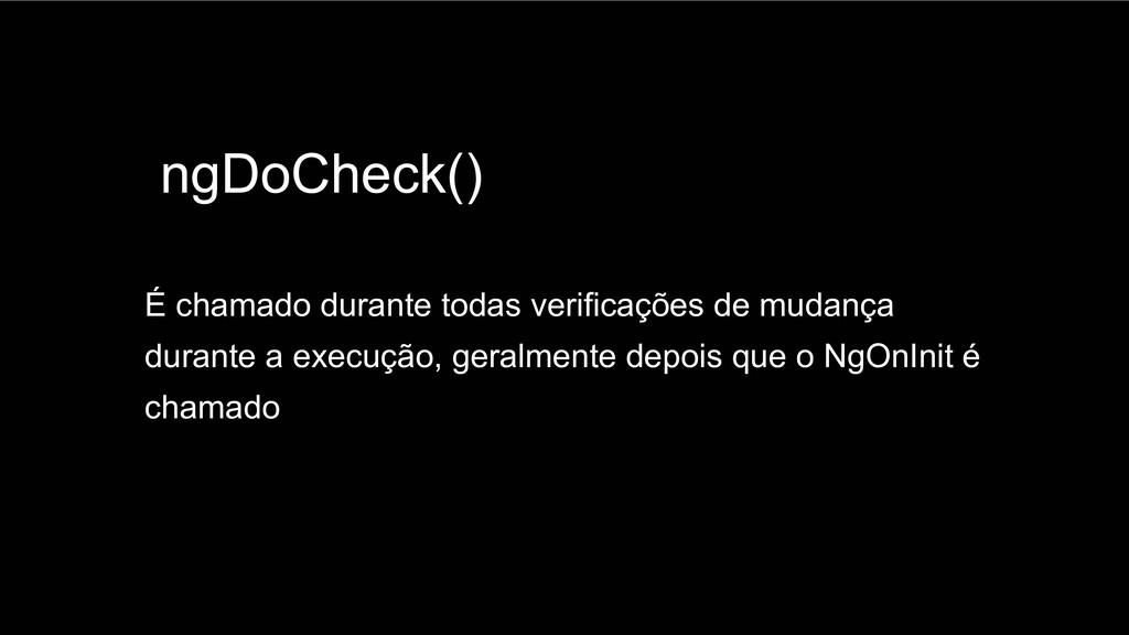 Spring Framework 20+ ngDoCheck() É chamado dura...