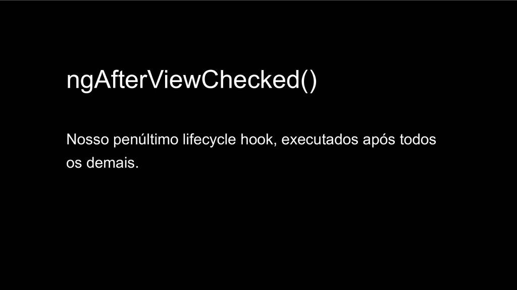 Spring Framework 20+ ngAfterViewChecked() Nosso...