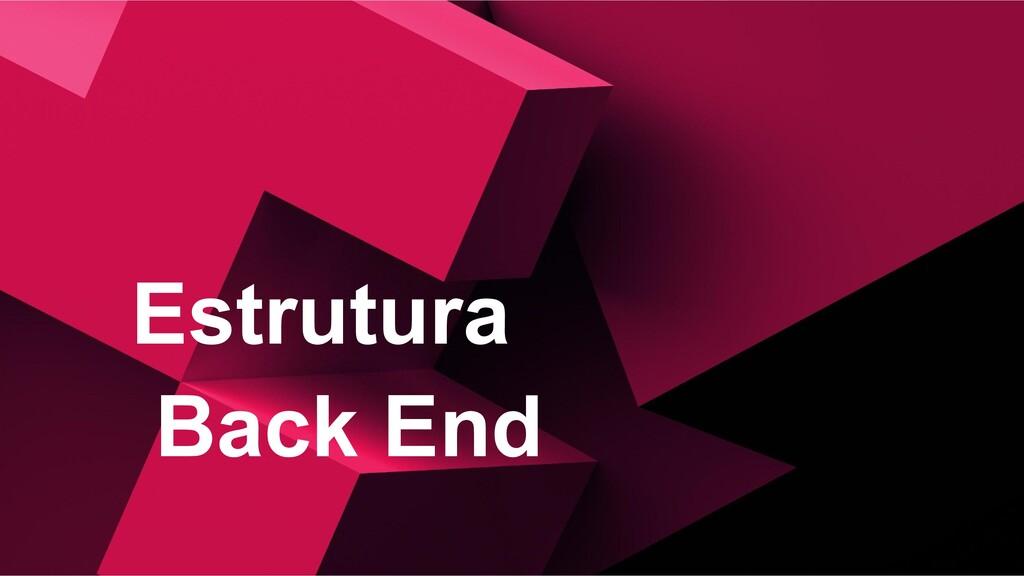Estrutura Back End