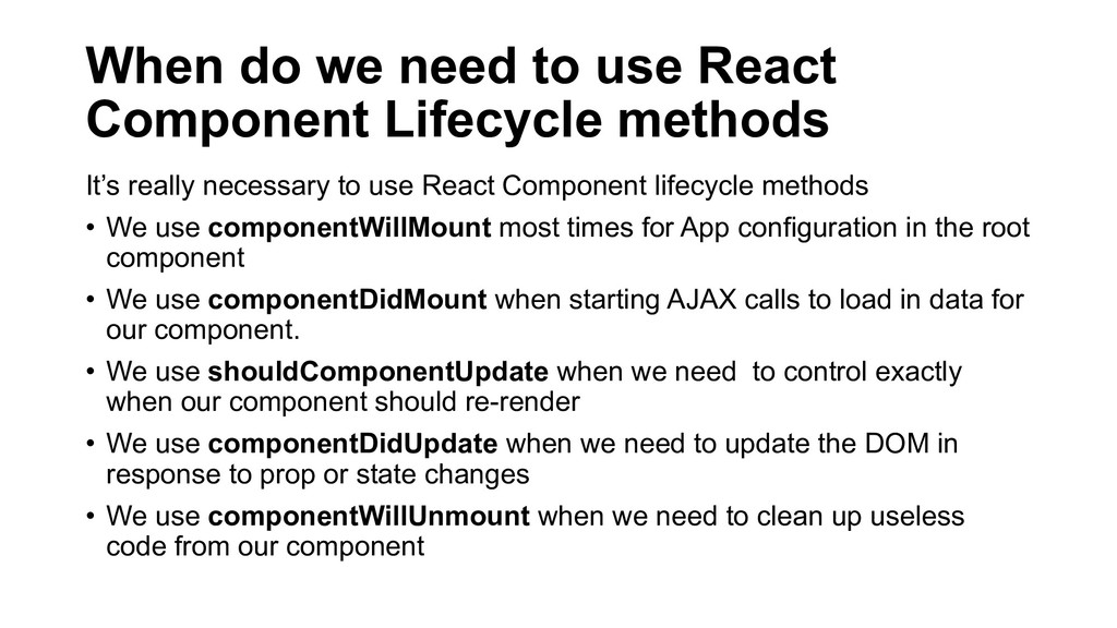 When do we need to use React Component Lifecycl...