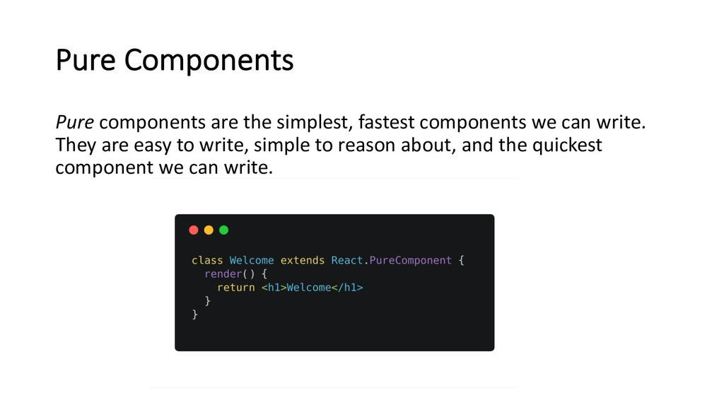 Pure Components Pure components are the simples...