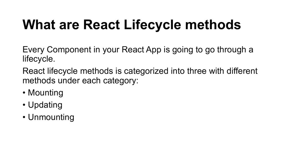 What are React Lifecycle methods Every Componen...