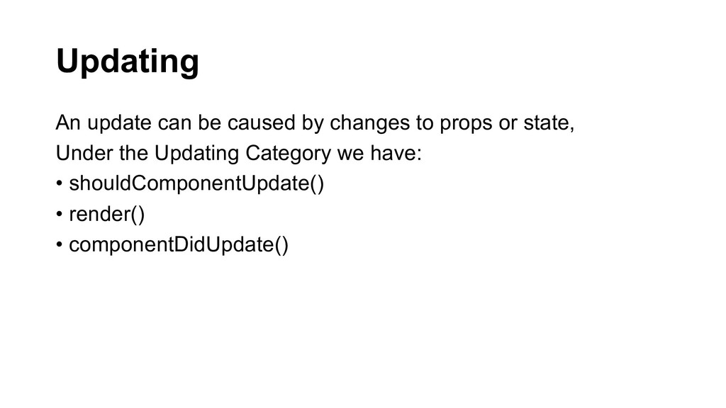 Updating An update can be caused by changes to ...