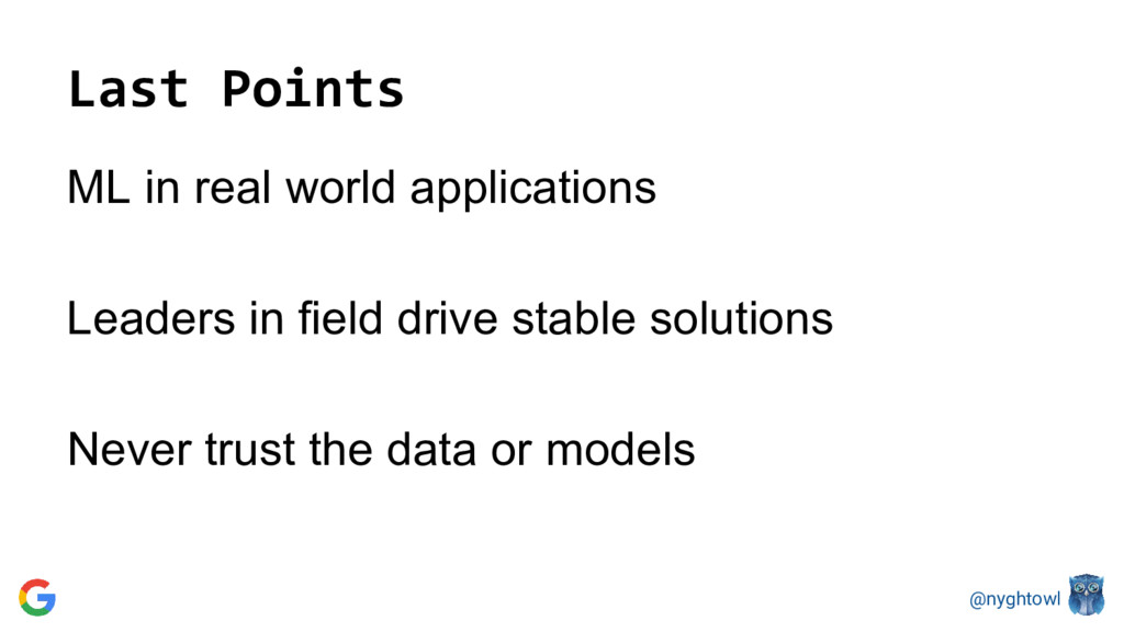 @nyghtowl Last Points ML in real world applicat...