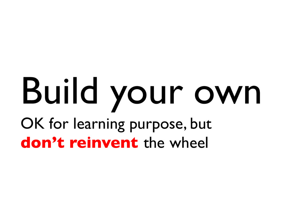 Build your own OK for learning purpose, but don...