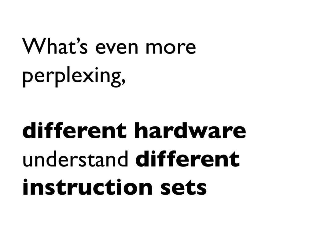 What's even more perplexing, different hardware...