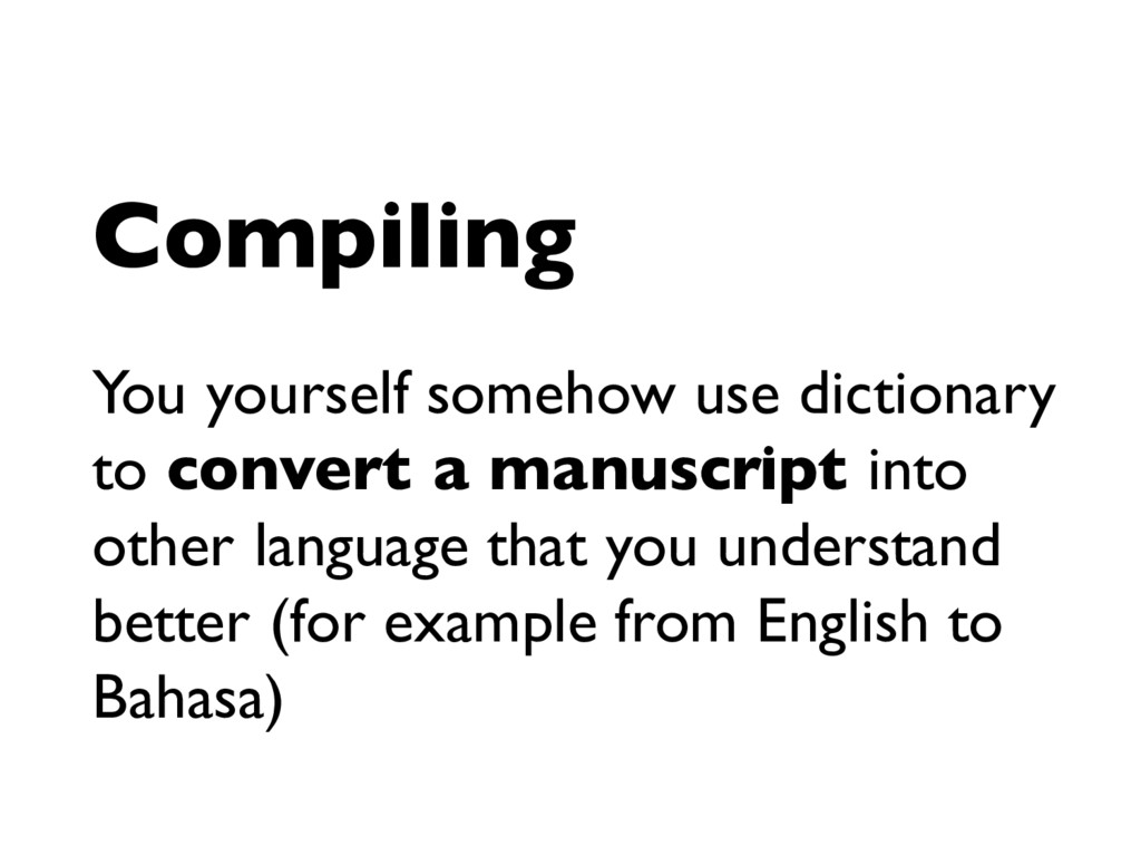 Compiling You yourself somehow use dictionary t...