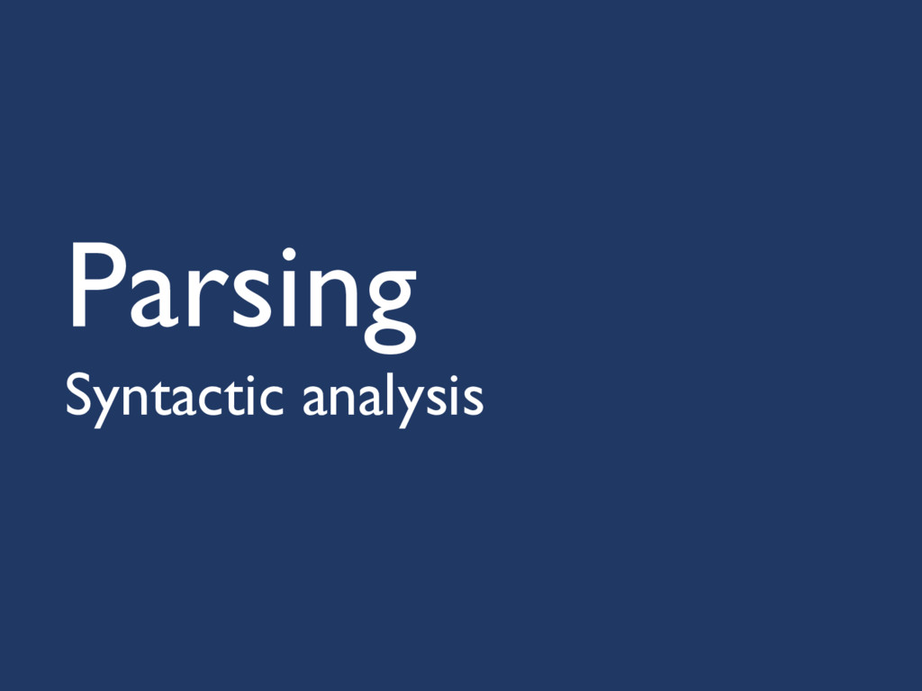 Parsing Syntactic analysis
