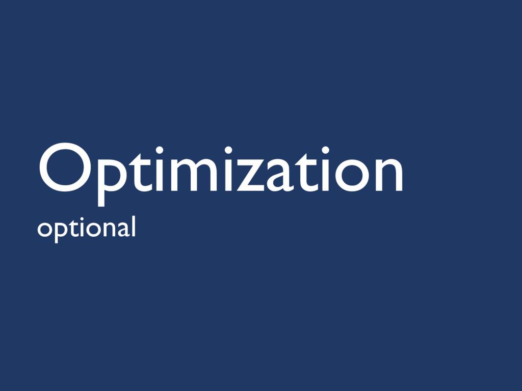 Optimization optional