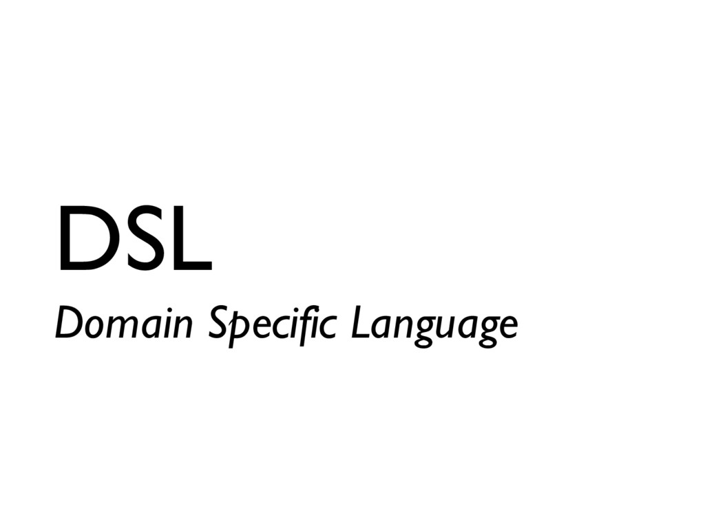 DSL Domain Specific Language