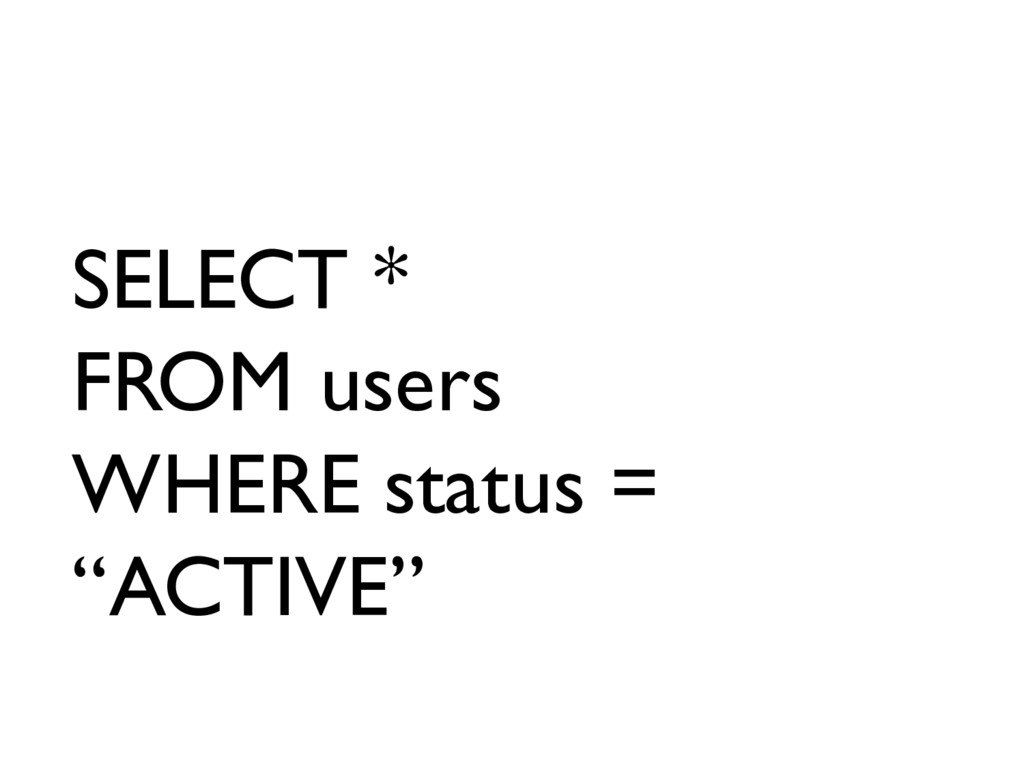 """SELECT * FROM users WHERE status = """"ACTIVE"""""""