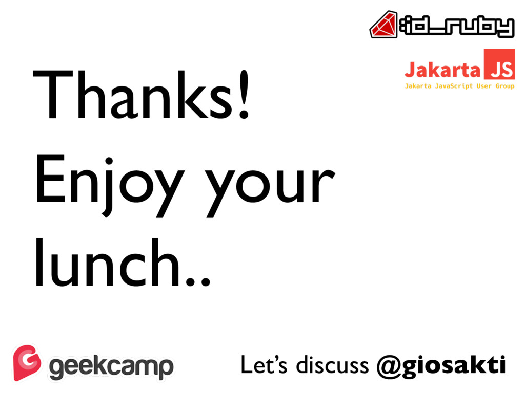 Thanks! Enjoy your lunch.. Let's discuss @giosa...