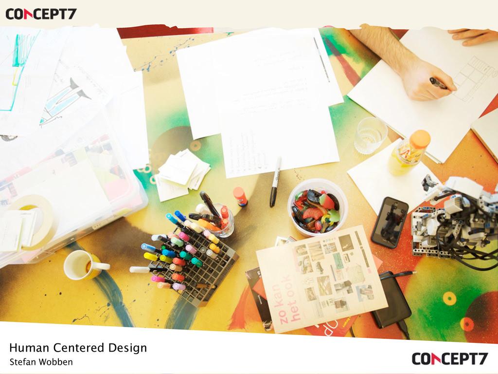 Human Centered Design Stefan Wobben