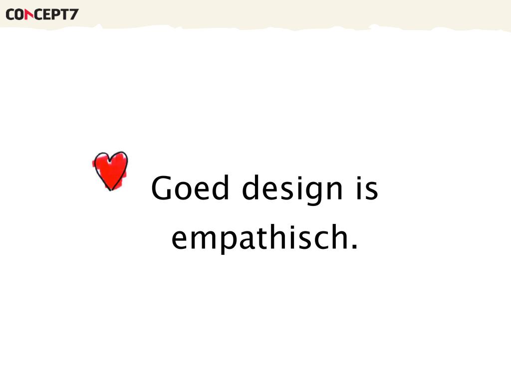 Goed design is empathisch.
