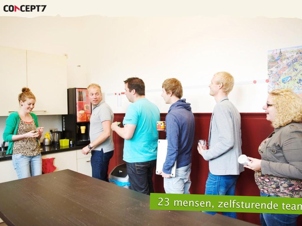 23 mensen, zelfsturende team