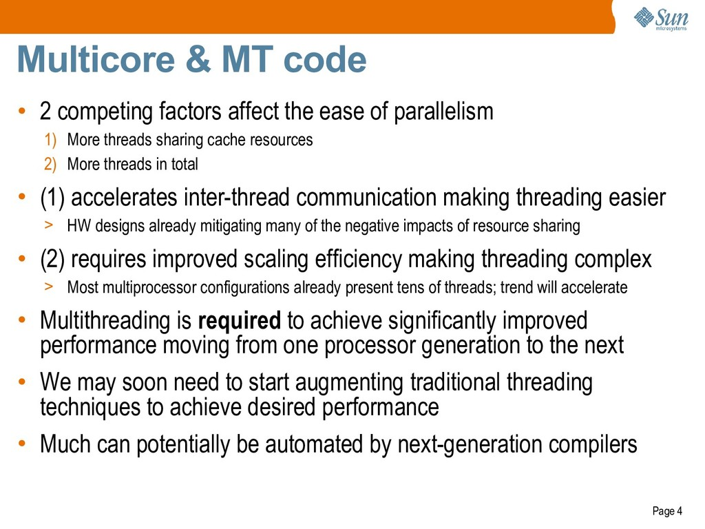 Page 4 Multicore & MT code • 2 competing factor...