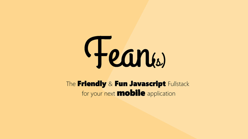 The Friendly & Fun Javascript Fullstack for you...