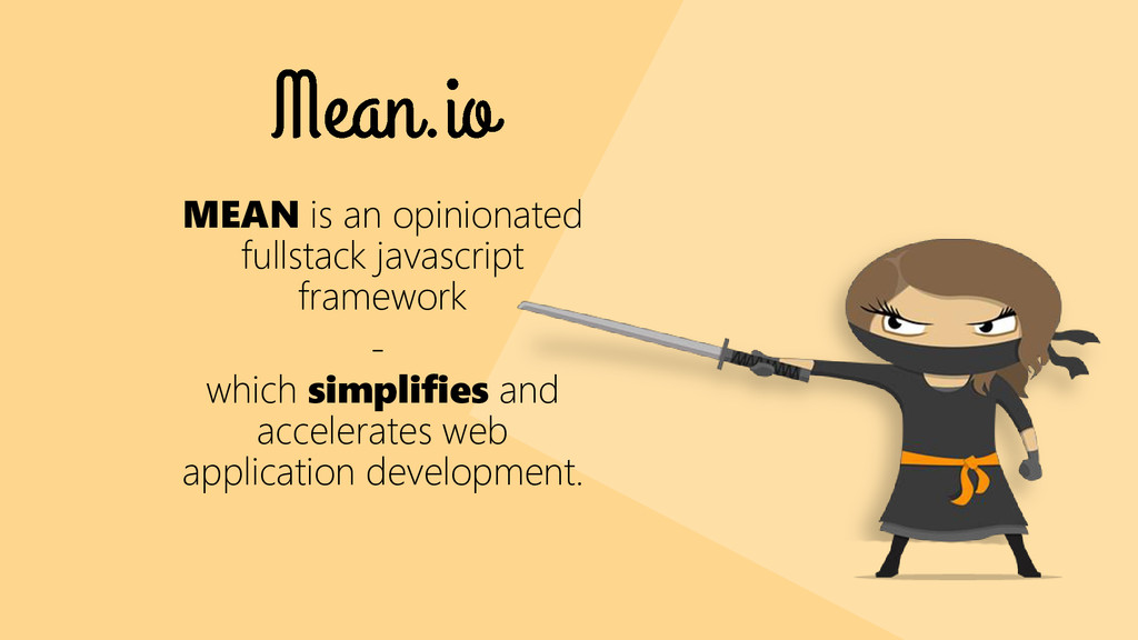 MEAN is an opinionated fullstack javascript fra...