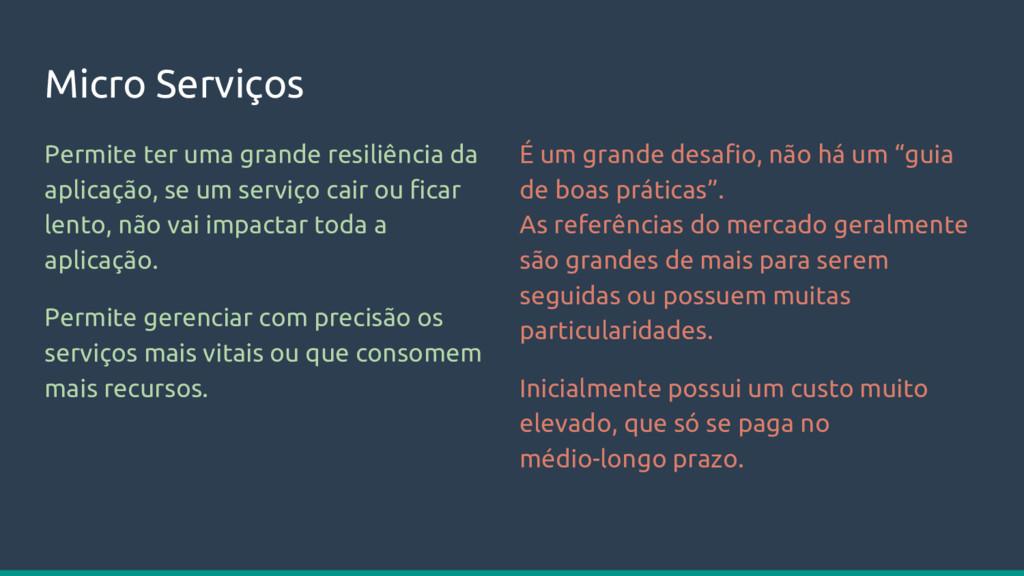 Micro Serviços Permite ter uma grande resiliênc...