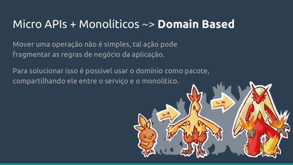 Micro APIs + Monolíticos ~> Domain Based Mover ...