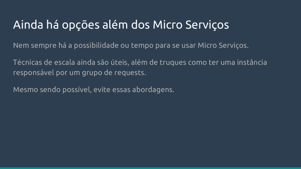 Ainda há opções além dos Micro Serviços Nem sem...