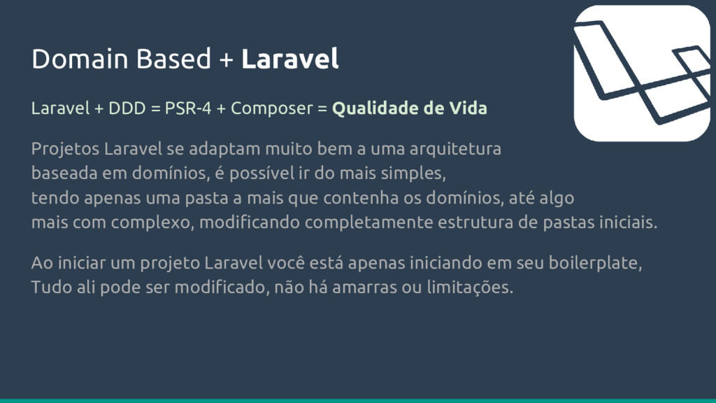 Domain Based + Laravel Laravel + DDD = PSR-4 + ...