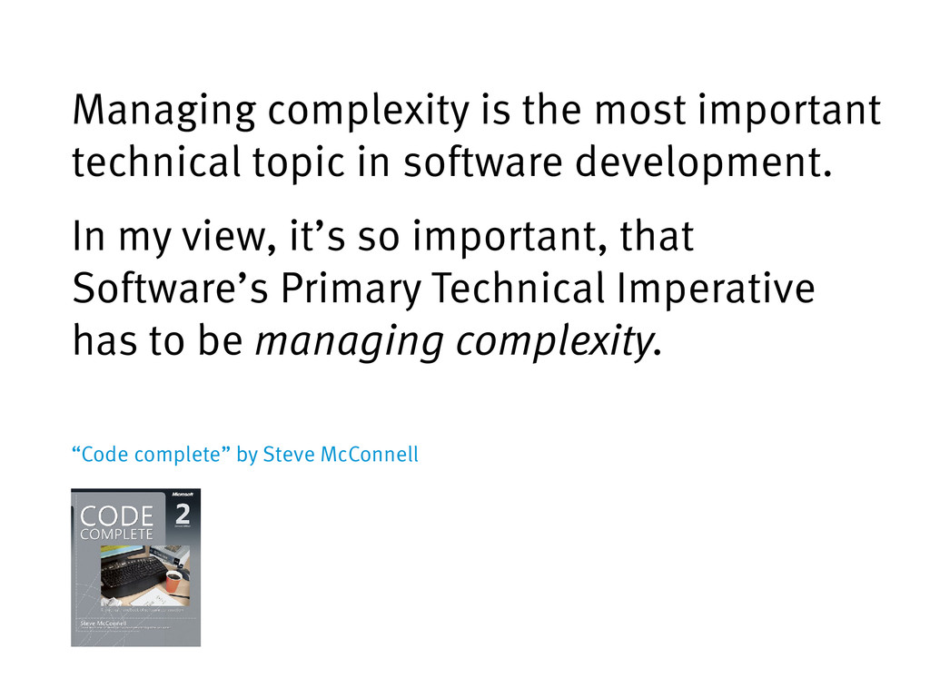 Managing complexity is the most important techn...