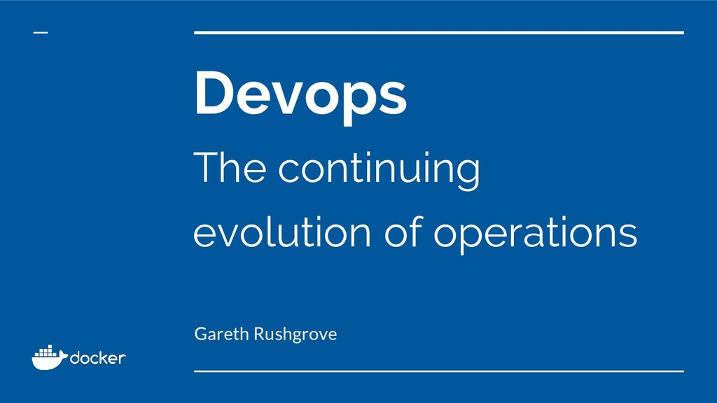 Devops The continuing evolution of operations G...