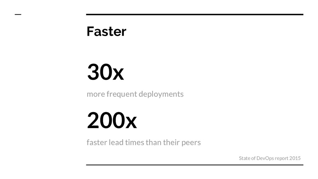 Faster 30x more frequent deployments 200x faste...