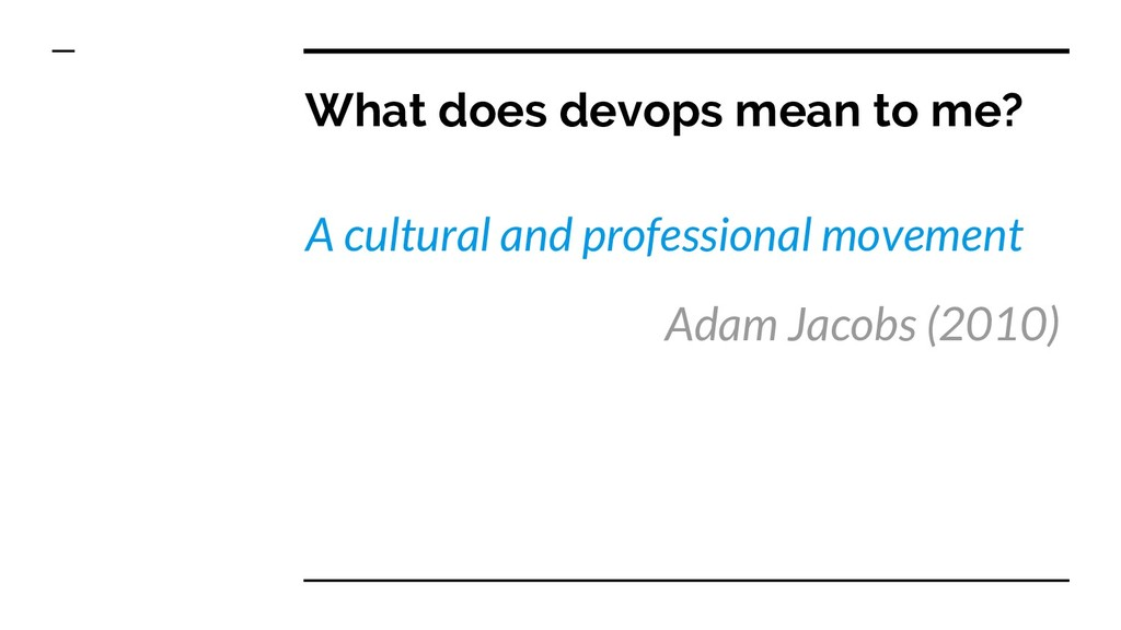 What does devops mean to me? A cultural and pro...