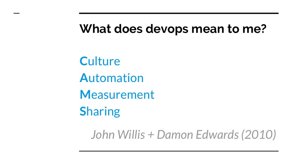 What does devops mean to me? Culture Automation...