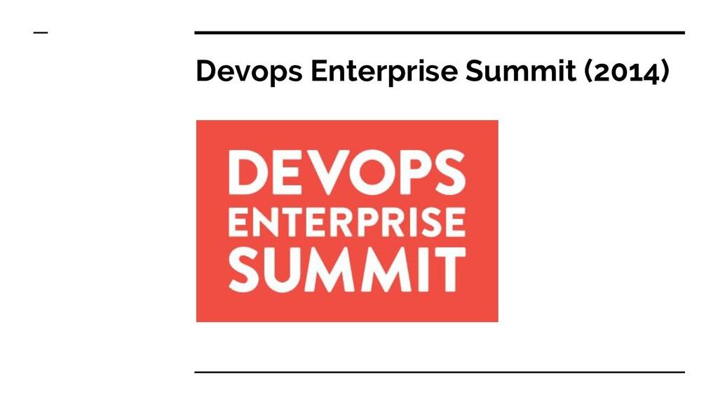 Devops Enterprise Summit (2014)