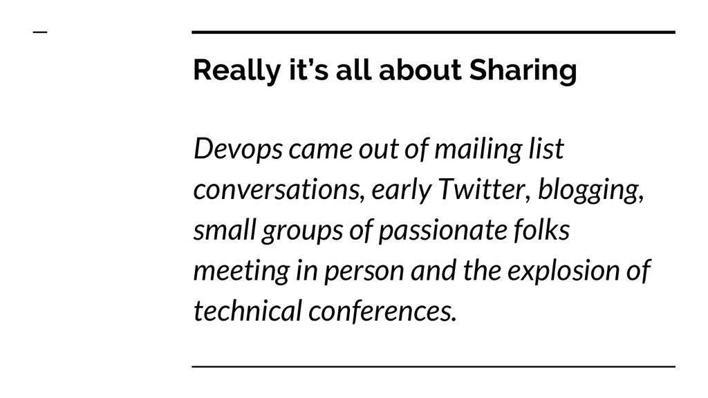 Really it's all about Sharing Devops came out o...